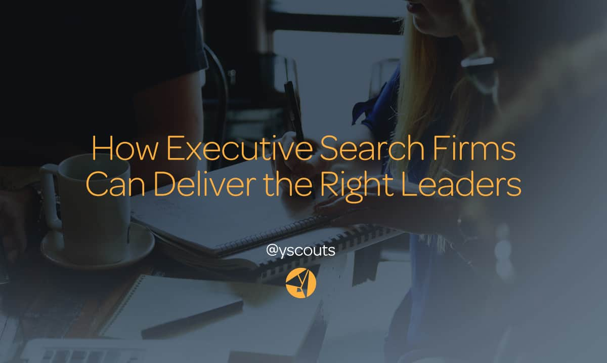 How Search Firms Can Deliver The Right Leaders